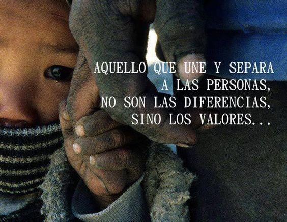 Lo que une a las  personas son los valores.
