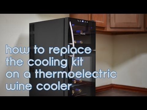 How To Repair The Cooling Kit In A Thermoelectric Wine Cooler Youtube Thermoelectric Wine Cooler Wine Cooler Wine Temperature