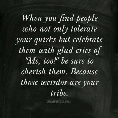 Weirdos of your tribe: