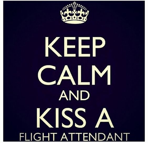kiss the flight attendant!