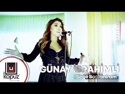 Gunay Ibrahimli Sene Baglaniram Official Video Youtube Sene Youtube Video