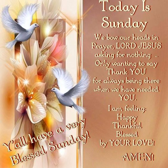 Today Is Sunday, Amen! Y'all have a very Blessed Sunday!