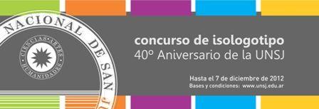 La Universidad Nacional de San Juan abre la convocatoria para el concurso para la creación de un isologotipo que represente los 40 años de esta Casa de Altos Estudios.  Ver bases en www.unsj.edu.ar