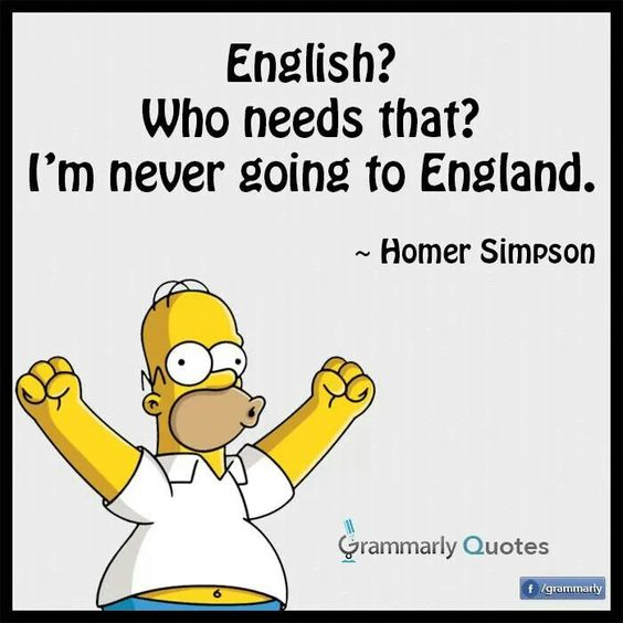 Who needs English - Homer Simpson quote