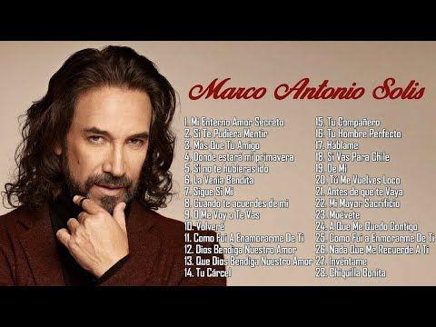 Marco Antonio Solis Sus Mejores éxitos Mix Baladas Romanticas De Exitos Marco Antonio Solis Youtube Baladas Romanticas Marco Antonio Solis