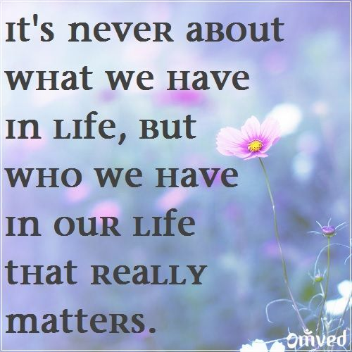 Quotes About Whats Important In Life: Life Is, Important People And Our Life On Pinterest