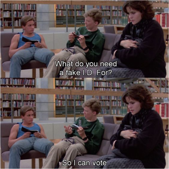 "#quote #funny #movie ""what do you need a fake id for? so i can vote"" The Breakfast Club:"