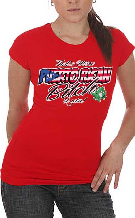 That's Miss Puerto Rican To You! / Ladies Fitted Red Tee / Sizes - S,M,L,XL. Check It Out...!!!