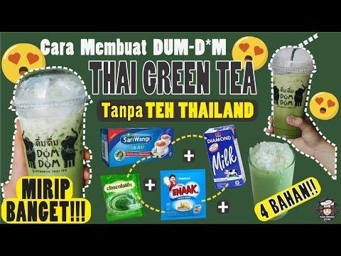 Resep Dum D M Thai Green Tea Tanpa Teh Thailand Resep Lokal Rasa Internasyenel Youtube Teh Hijau Resep Minuman Resep