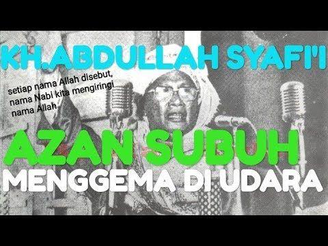 Kh Abdullah Syafi I Suara Azan Subuh Menggema Di Udara Ceramah2