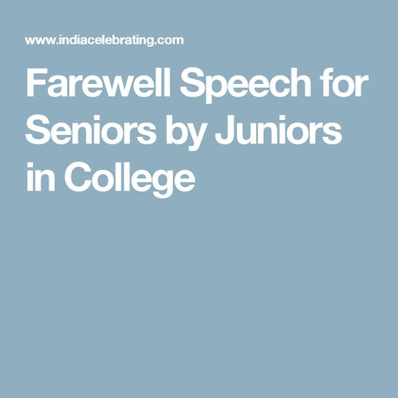 Farewell Speech for Seniors Leaving College by Juniors, Teachers, and Friends