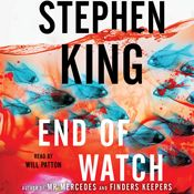 I finished listening to End of Watch: A Novel (Unabridged) by Stephen King, narrated by Will Patton on my Audible app.  Try Audible and get it free.