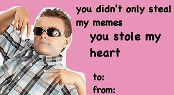 Send This To Your Crush Tags Valentines Memes Memes Funny Valentines Cards