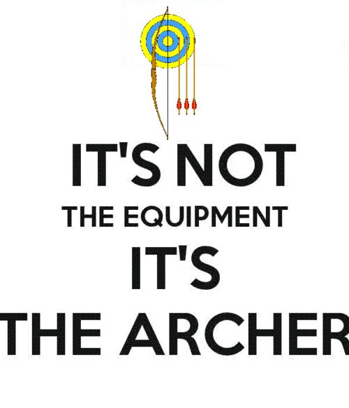 So true!  I can still shoot a FITA I round in the 580's with 20+ year old equipment.  Not too shabby.  :-)