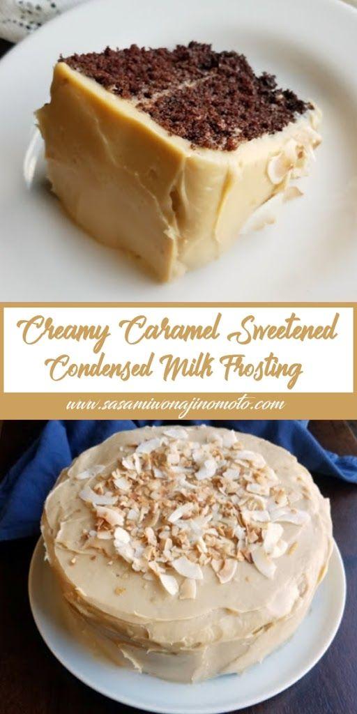Creamy Caramel Sweetened Condensed Milk Frosting Condensed Milk Recipes Savoury Cake Frosting Recipes