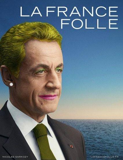 Parodie de la nouvelle affiche de campagne de Nicolas Sarkozy : LA FRANCE FOLLE