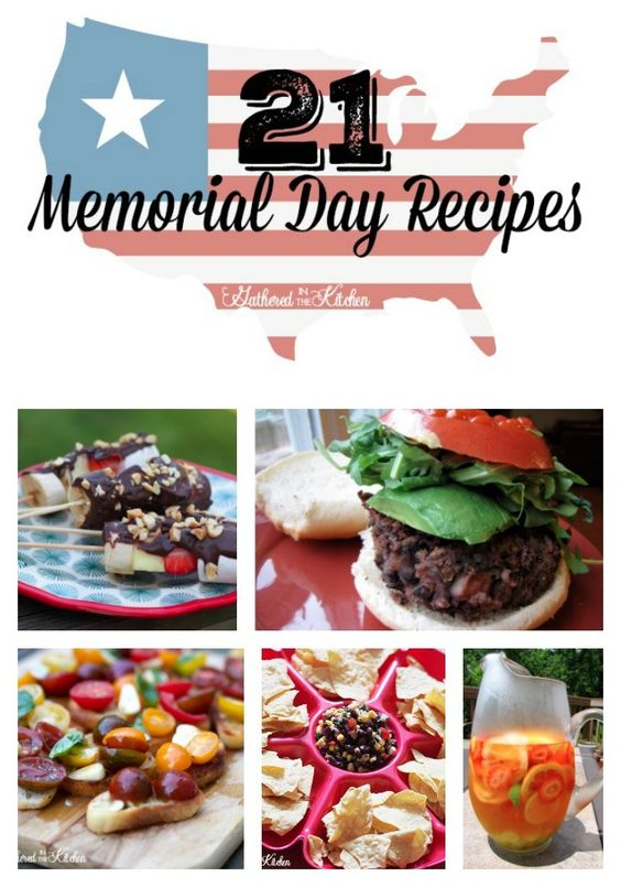 21 Memorial Day Recipes - Gathered In The Kitchen