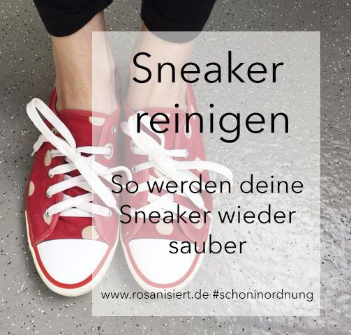 Sneaker reinigen So werden deine Sneaker wieder sauber