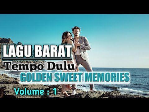 Lagu Barat Jadul Golden Sweet Memory Love Song Volume 1 Youtube Sweet Memories Love Songs Songs