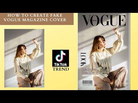 How To Create Fake Vogue Magazine Cover Tiktok Trend Fakevoguecover Youtube Magazine Cover Vogue Magazine Covers Vogue Magazine
