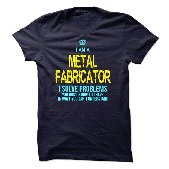 I am a Metal Fabricator T-Shirts, Hoodies. VIEW DETAIL ==► https://www.sunfrog.com/LifeStyle/I-am-a-Metal-Fabricator-14068294-Guys.html?id=41382