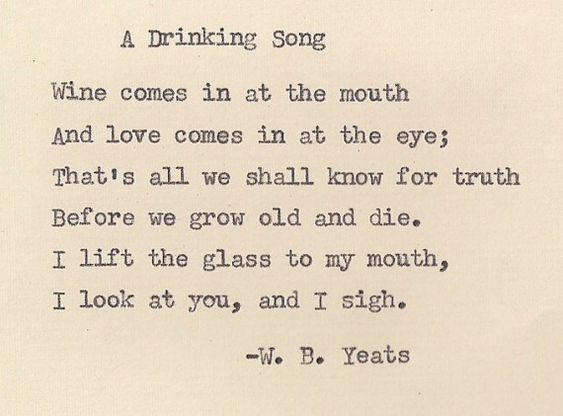 A Drinking Song' by W.B. Yeats
