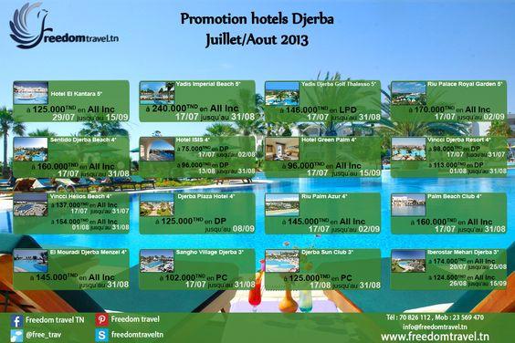 Promo hôtels Djerba Juillet/Août    Réservation en ligne: http://freedomtravel.tn/hotel_tn.php  Tel : 70 826 112 Mob : 23 569 470 Mail : info@freedomtravel.tn Skype : freedomtraveltn Site : www.freedomtravel.tn