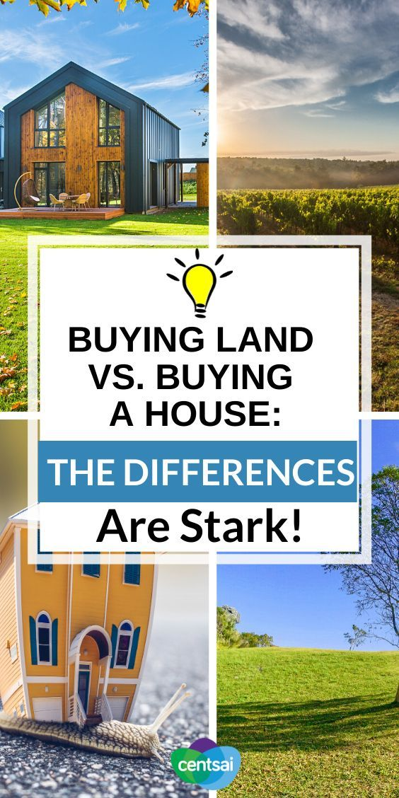 Buying Land Vs Buying A House What S Better Centsai In 2020 How To Buy Land House With Land Home Building Tips