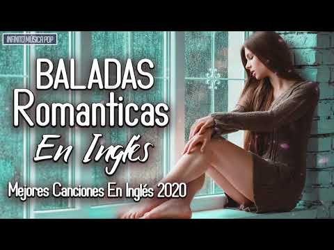 Baladas En Inglés 2020 Mejores Canciones En Inglés 2020 Canciones Romanticas En Inglés 2020 Youtube Canciones Románticas Mejores Canciones Canciones