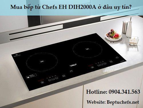 Địa chỉ bán bếp từ Chefs EH DIH2000A uy tín tại Hà Nội