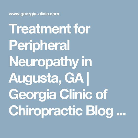 Treatment for Peripheral Neuropathy in Augusta, GA | Georgia Clinic of Chiropractic Blog - Augusta GA