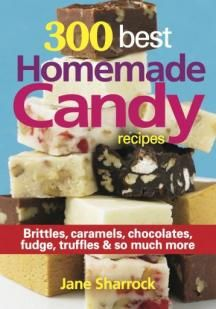 300 Best Homemade Candy Recipes Cookbook at http://twoclassychics.com/2014/05/300-best-homemade-candy-recipes-cookbook/