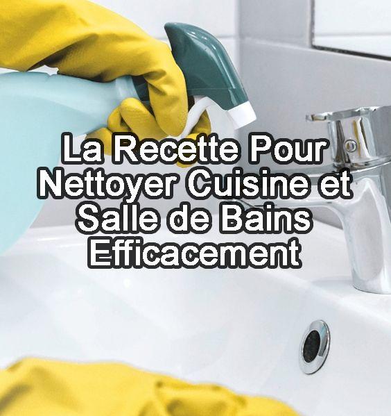 La Recette Pour Nettoyer Cuisine Et Salle De Bains Efficacement En 2020 Avec Images Nettoyant Salle De Bain Nettoyer La Salle De Bain Nettoyant