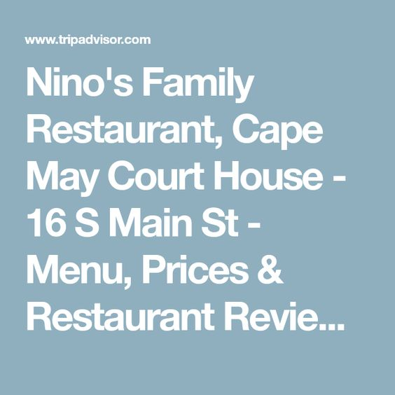 Nino S Family Restaurant Cape May Court House 16 S Main St Menu Prices Restaurant Reviews Tripadviso Family Restaurants Cape May Court House Cape May