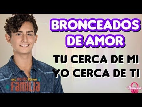 Bronceados De Amor Mi Marido Tiene Mas Familia Arístoteles Emilio O Marido Familia Musica