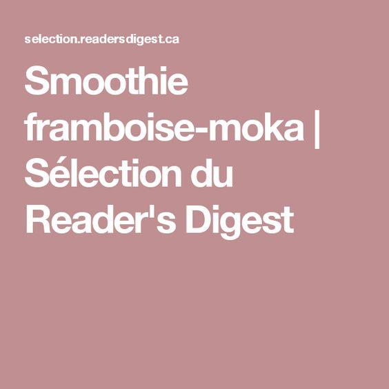 Smoothie framboise-moka | Sélection du Reader's Digest