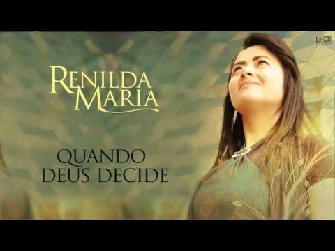 Renilda Maria Quando Deus Decide Youtube Com Imagens