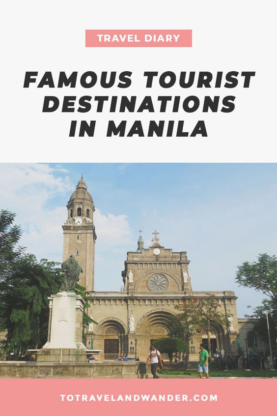 Travel Diary: Famous Tourist Destinations in Manila