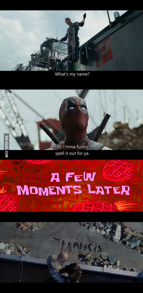Gotta love Deadpool. I literally called this the first time I went to see it!
