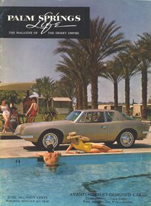 June 1962   ABOUT THE COVER: Palm Springs and the Desert Empire have long been favored as backgrounds for national products in advertisements. The prestige that accrues to these famous products and brands who 'marry' the exciting gracious desert way of life has a mutual benefit. America's Third Way of Life, Desert Living, is portrayed in dramatic fashion for millions to observe. The June cover shows an exciting new product, Studebaker's Avanti for 1963, at Eldorado Country Club in Palm Desert.:
