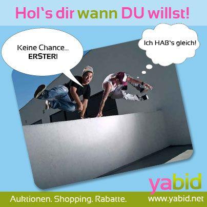 Wer will nicht erster sein? Ohne Hürden shoppen auf #yabid und die Auktionen abgreifen!  Hol's dir wann DU willst! www.yabid.net