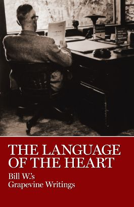 The Language of the Heart. Bill W. Grapevine writiings