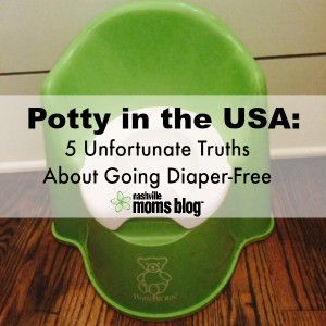 Potty In The USA: Five Unfortunate Truths About Going Diaper-Free | Nashville Moms Blog
