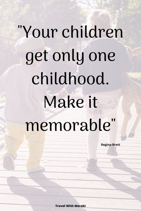 Find gorgeous quotes abut childhood and how travel with kids can make the best family memories. #childhoodquotes #familyquotes #familytavelquotes #travelquotes #familyvacationquotes