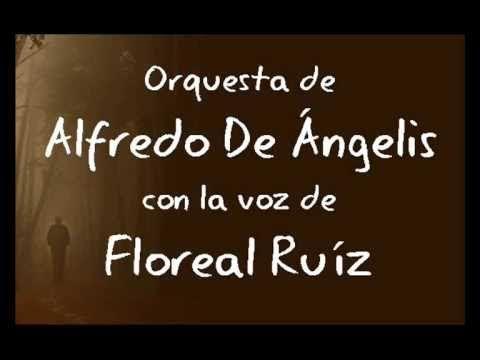 Dejame Así Alfredo De Angelis Floreal Ruíz Youtube Alfredo Musica Del Recuerdo Ruiz