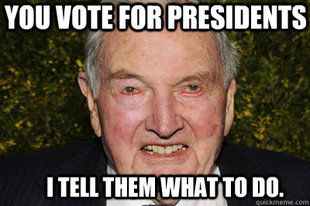 "The Elite believe themselves to be rulers of this world along with the evil one. (picture of David Rockefeller - and the quote is very true) Rockefeller also owns and controls Monsanto. So of course Obama would sign the ""Monsanto Protection Act."":"