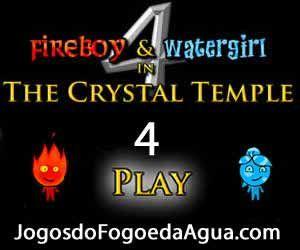 Jogo de Agua e Fogo 4 no Templo de Cristal