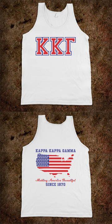 Yes please...Kappa Kappa Gamma Frat Tanks - Making America Beautiful since 1870 - Buy 1 or 100 - CLICK HERE to purchase :) sorority shirts