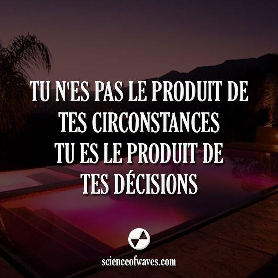 Tu n'es pas le produit de tes circonstances, tu es le produit de tes décisions. #motivation #citations #citation