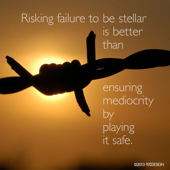 Risking failure to be stellar is better than ensuring mediocrity by playing it safe. #design #quote #reDESIGN2 http://www.redesign2.com/blog/create-unique-content-and-own-your-business-niche